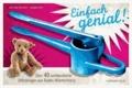 Einfach genial! - Über 40 weltberühmte Erfindungen aus Baden-Württemberg.