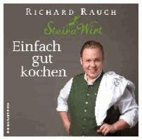 Einfach gut kochen - Der Steira Wirt in Trautmannsdorf.