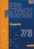 EinFach Mathe. Geometrie. Jahrgangsstufen 7 / 8.