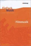 EinFach Musik. Filmmusik - Sekundarstufe 2.