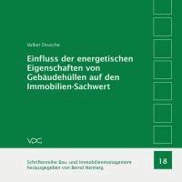 Einfluss der energetischen Eigenschaften von Gebäudehüllen auf den Immobilien-Sachwert - Analyse des Einflusses der energetischen Eigenschaften von Gebäude-Hüllkonstruktionen auf den Immobiliensachwert von Wohngebäuden und Implementierung spezifischer Ausstattungsstandardmerkmale in die N.