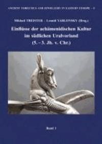 Einflüsse der achämenidischen Kultur im südlichen Uralvorland (5. - 3. Jh. v. Chr.).