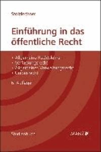 Einführung in das öffentliche Recht - Allgemeine Rechtslehren - Verfassungsrecht - Allgemeines Verwaltungsrecht - Unionsrecht.