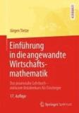 Einführung in die angewandte Wirtschaftsmathematik - Das praxisnahe Lehrbuch - inklusive Brückenkurs für Einsteiger.