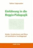 Einführung in die Reggio-Pädagogik - Kinder, Erzieherinnen und Eltern als konstitutives Sozialaggregat.