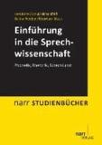 Einführung in die Sprechwissenschaft - Phonetik, Rhetorik, Sprechkunst.