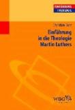Einführung in die Theologie Martin Luthers.
