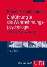 Einführung in die Wahrnehmungspsychologie - Sinne, Körper, Bewegung.