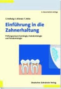 Einführung in die Zahnerhaltung - Prüfungswissen Kariologie, Endodontologie und Paradontologie.