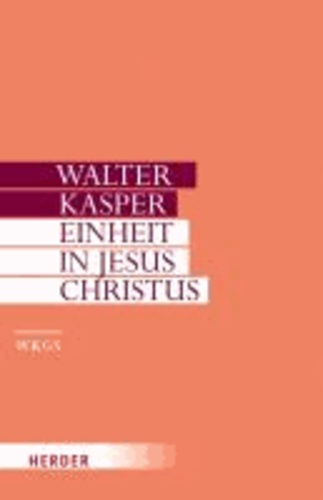 Einheit in Jesus Christus - Schriften zur Ökumene II.