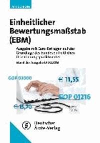Einheitlicher Bewertungsmaßstab (EBM) Stand 01.10.2013 - Band 1 Ausgabe mit Euro-Beträgen auf der Grundlage des bundeseinheitlichen Orientierungspunktwertes. Band 2 Zuordnung der operativen Prozeduren nach § 295 SGB V (OPS) zu den Leistungen der Kapitel 31.