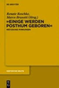"""""""Einige werden posthum geboren"""" - Friedrich Nietzsches Wirkungen."""
