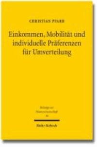 Einkommen, Mobilität und individuelle Präferenzen für Umverteilung - Ein Discrete-Choice-Experiment.