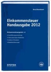 Einkommensteuer Handausgabe 2012 - Einkommensteuergesetz mit Durchführungsverordnung, Richtlinien, Hinweisen, Nebenbestimmungen.