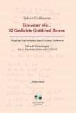 Einsamer nie... 12 Gedichte Gottfried Benns - Mit acht Vertonungen durch Hermann Heiss auf CD-ROM.