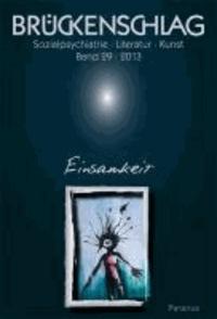 Einsamkeit - Sozialpsychiatrie, Literatur, Kunst, Band 29/2013.
