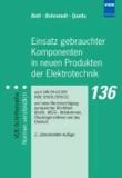 Einsatz gebrauchter Komponenten in neuen Produkten der Elektrotechnik - nach DIN EN 62309 (VDE 0050): 2005-02 und unter Berücksichtigung europäischer Richtlinien (RoHS-, WEEE-, Abfallrahmen-, Ökodesignrichtlinie) und des ElektroG.