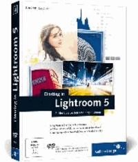 Einstieg in Lightroom 5 - Bilder bearbeiten und organisieren.