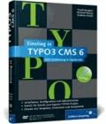 Einstieg in TYPO3 CMS 6 - TYPO3 CMS 6.1 - Installation, Grundlagen, TypoScript und TemplaVoilà.