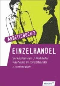 Einzelhandel. Arbeitsbuch. Lernfelder 6 bis 10 - 2. Ausbildungsjahr im Einzelhandel.