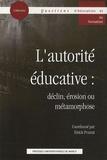 Eirick Prairat - L'autorité éducative : déclin, érosion ou métamorphose.