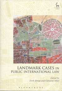 Eirik Bjorge et Cameron Miles - Landmark Cases in Public International Law.