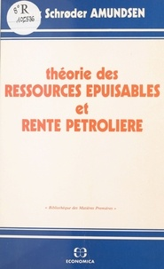 Eirik Schroder Amundsen - Théorie des ressources épuisables et rente pétrolière.