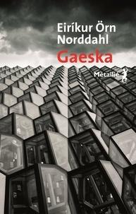 Eirikur Örn Norddahl - Gaeska - La bonté.
