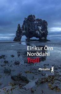 Eiríkur örn Norddahl - Troll.