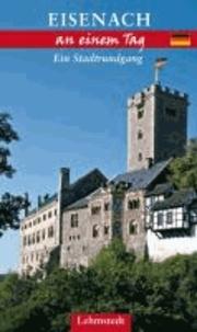 Eisenach an einem Tag - Ein Stadtrundgang.
