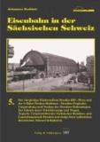 Eisenbahn in der Sächsischen Schweiz, Band 5.