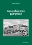 Eisenbahnknoten Eberswalde.