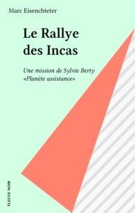 """Eisenchteter et  Marc - Une mission de Sylvie Berty """"Planète assistance"""" - Le rallye des Incas."""