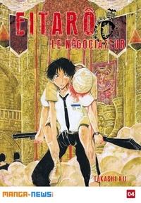 Takashi KII - Eitarô le négociateur Tome 4.