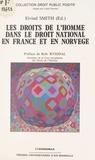 Eivind Smith et Robert Badinter - Les droits de l'homme dans le droit national en France et en Norvège.