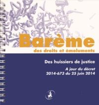 Barème des droits et émoluments des huissiers de justice - A jour du décret 2014-673 du 25 juin 2014.pdf