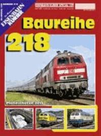 EK-Special 109. Baureihe 218 - Planeinsätze 2013, Technik, Sonderloks, Museumsloks.