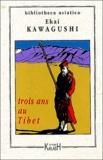 Ekai Kawagushi - Trois ans au Tibet.