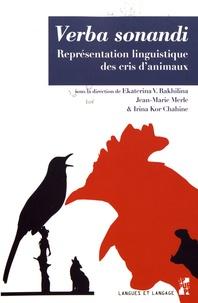 Ekaterina Rakhilina et Jean-Marie Merle - Verba sonandi - Représentation linguistique des cris d'animaux.