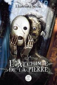 Anglais manuel pdf téléchargement gratuit L'alchimie de la pierre  9782843449130 par Ekaterina Sedia (French Edition)