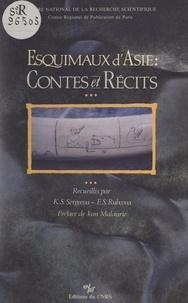 Ekaterina Semenovna Rubcova et Katerina Semenovna Sergeeva - Esquimaux d'Asie : contes et récits.