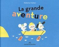 Ekaterina Trukhan - La grande aventure.