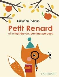 Ekaterina Trukhan - Petit Renard et le mystère des pommes perdues.