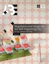 Ekim Tan - Negotiation and Design for the Self-Organizing City - Gaming as a method for Urban Design.