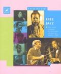 Ekkehard Jost - Free jazz - Une étude critique et stylistique du jazz des années 1960.