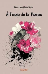 Ekoua José-Maria Danho - A l'encre de la passion.