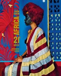 Ekow Eshun - Africa 21e siècle - Photographie contemporaine africaine.