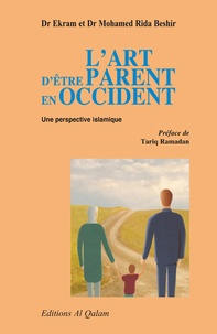Ekram Beshir et Mohamed Rida Beshir - L'art d'être parent en Occident - Une perspective islamique.
