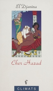 El Djanina - Contes à la sultane Tome 1 : Cher Hazad.