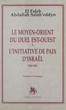 El Faleh Abdallah Salah'eddyn - Le Moyen-Orient du duel Est-Ouest à l'initiative de paix d'Israël : 1950-1993, théorie et stratégie.